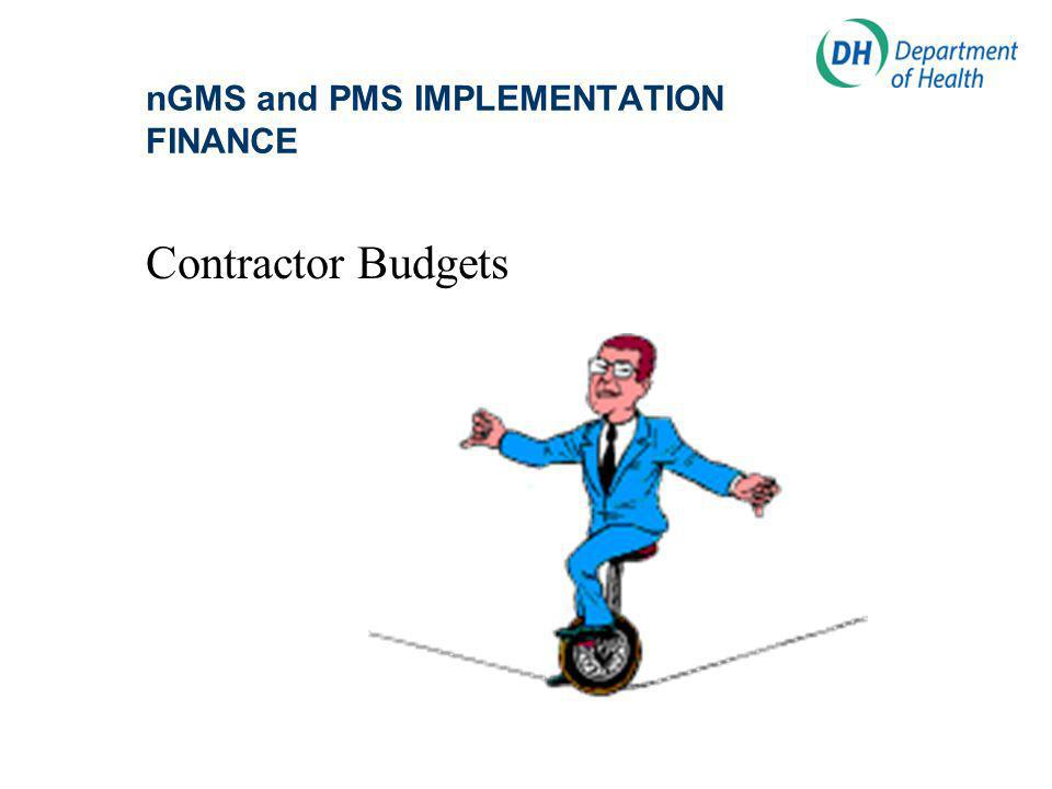 nGMS and PMS IMPLEMENTATION FINANCE Contractor Budgets