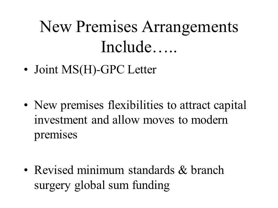 New Premises Arrangements Include…..