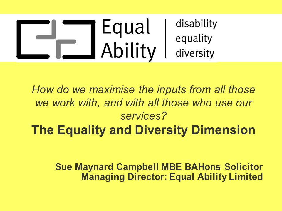 Disability has traditionally been looked on as special needs Focus on solving the individuals problem Generally you cant change the person and it would not be appropriate to try Equality and Diversity Defining Disability (and other discrimination)