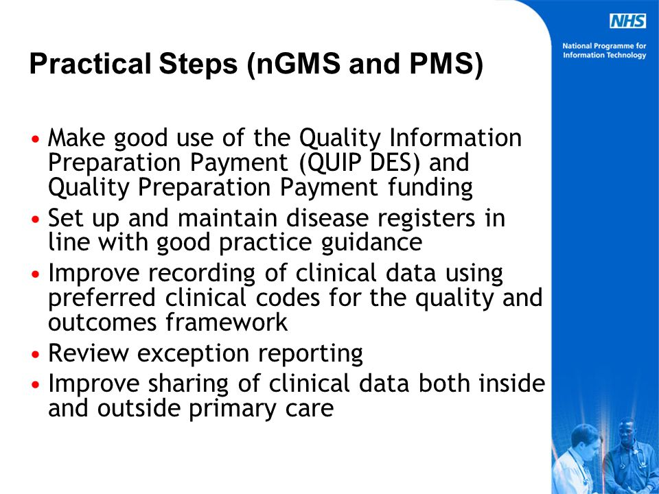 19 PMS Practices IT support via QMAS will be provided for PMS practices (using the national quality and outcomes framework) to a later timescale Click