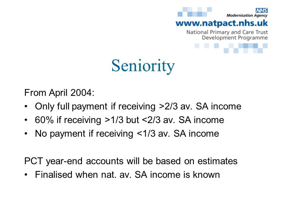 Seniority From April 2004: Only full payment if receiving >2/3 av.