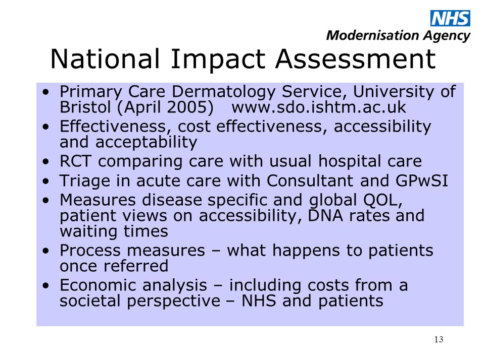 13 National Impact Assessment Primary Care Dermatology Service, University of Bristol (April 2005)h   w.