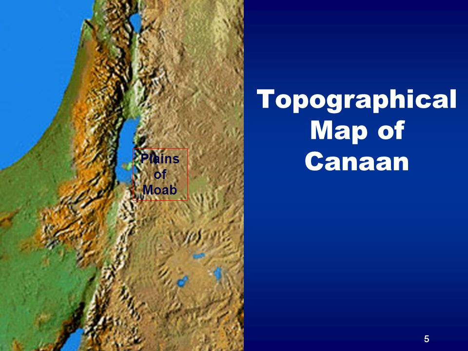 5 Topographical Map of Canaan Plains of Moab