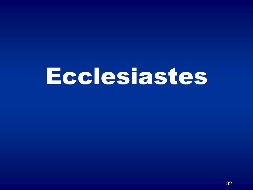 32 Ecclesiastes