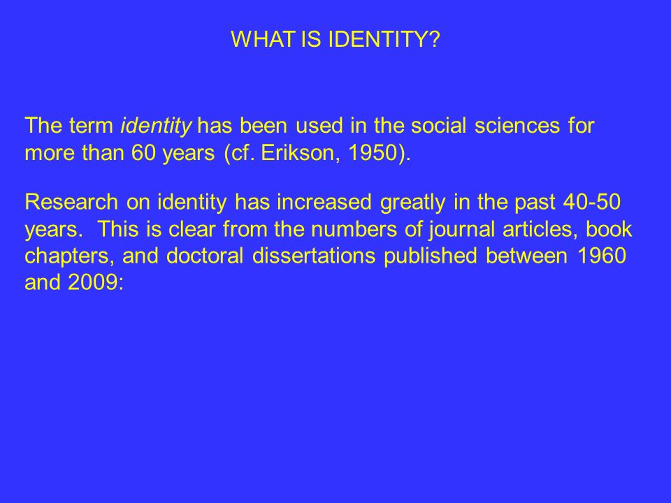 WHAT IS IDENTITY.