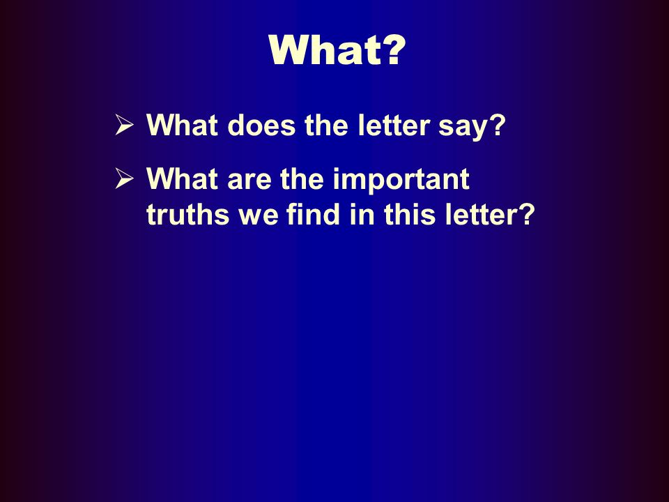 What What does the letter say What are the important truths we find in this letter