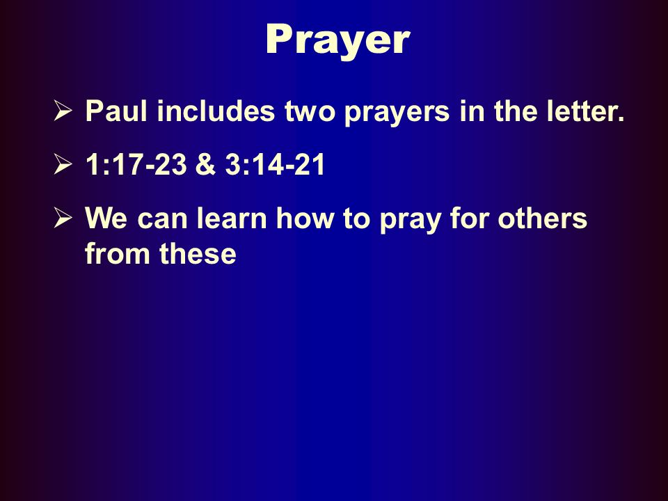 Prayer Paul includes two prayers in the letter.