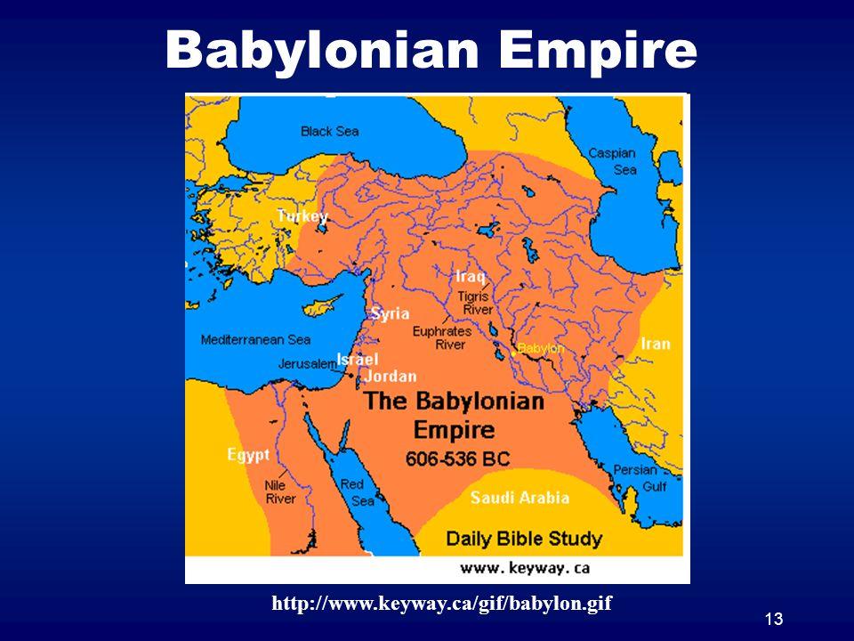 13 Babylonian Empire http://www.keyway.ca/gif/babylon.gif