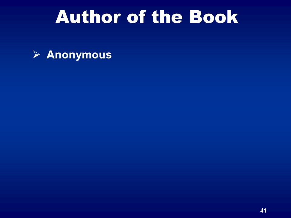 41 Author of the Book Anonymous