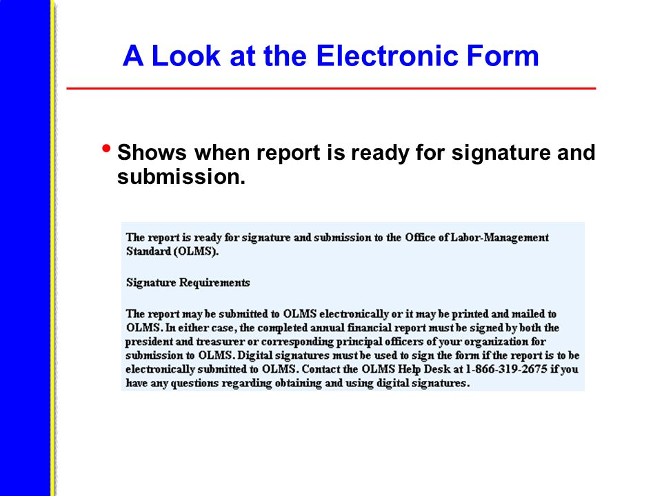 A Look at the Electronic Form Shows when report is ready for signature and submission.