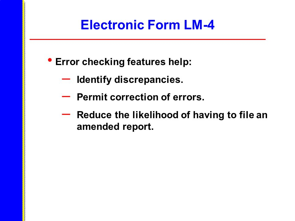 A Look at the Electronic Form Automatic Error Summary Before signing and submitting your form, you must check it for errors.