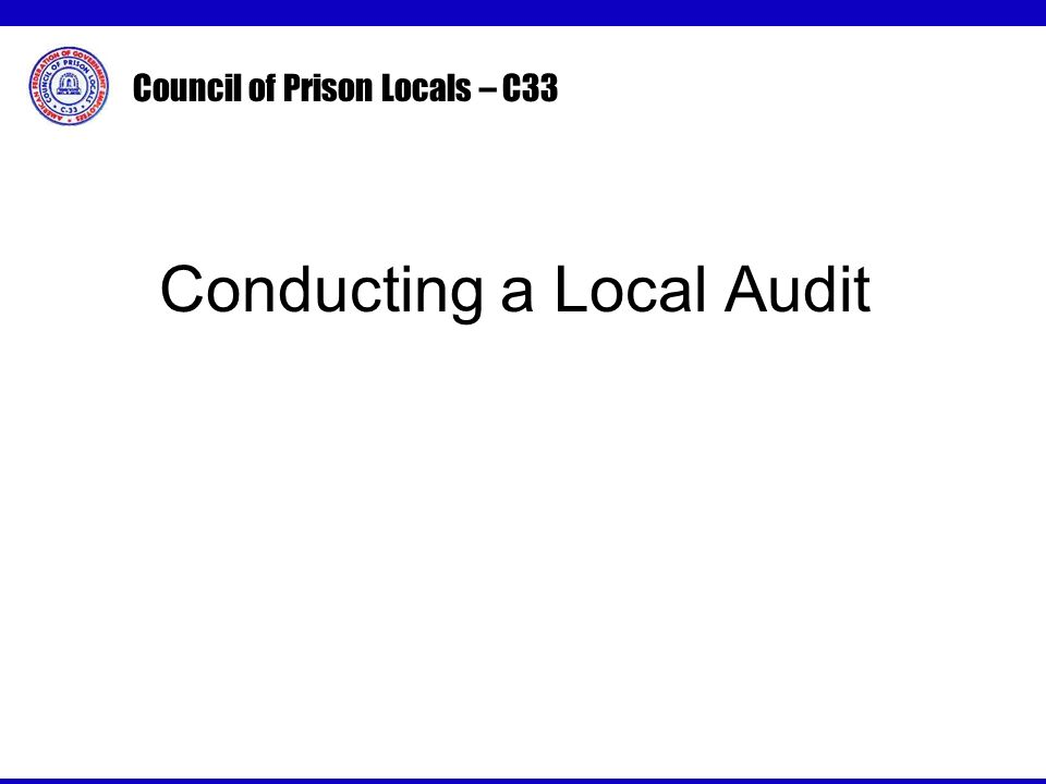 Council of Prison Locals – C33 Conducting a Local Audit