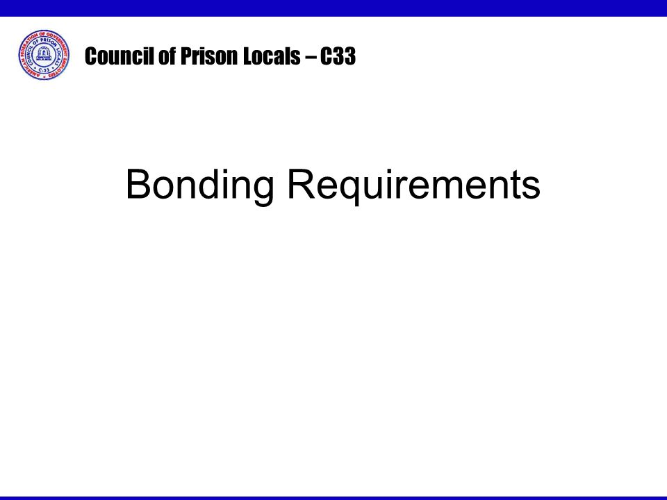 Council of Prison Locals – C33 Bonding Requirements
