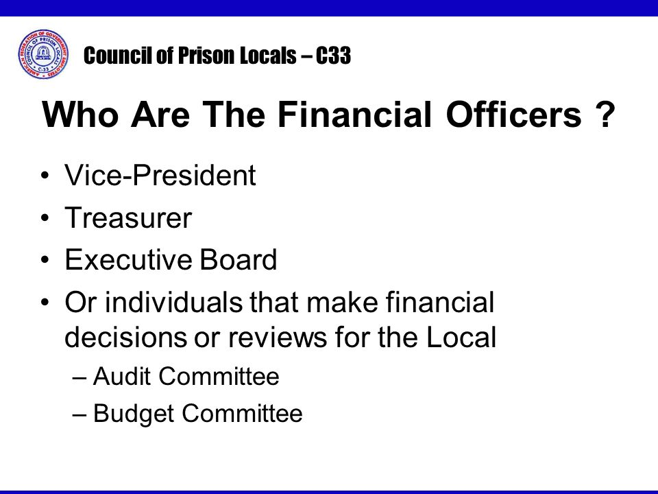 Council of Prison Locals – C33 Who Are The Financial Officers .