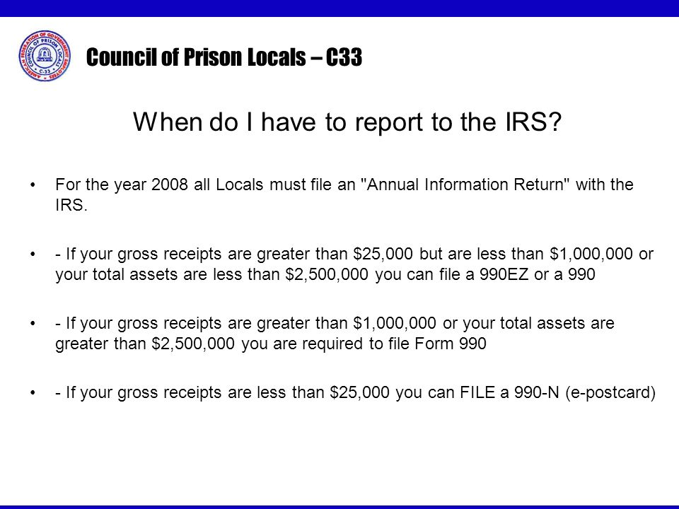 Council of Prison Locals – C33 When do I have to report to the IRS.