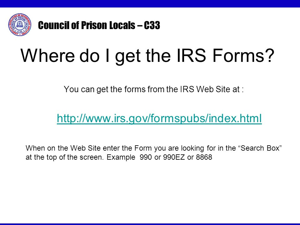 Council of Prison Locals – C33 Where do I get the IRS Forms.