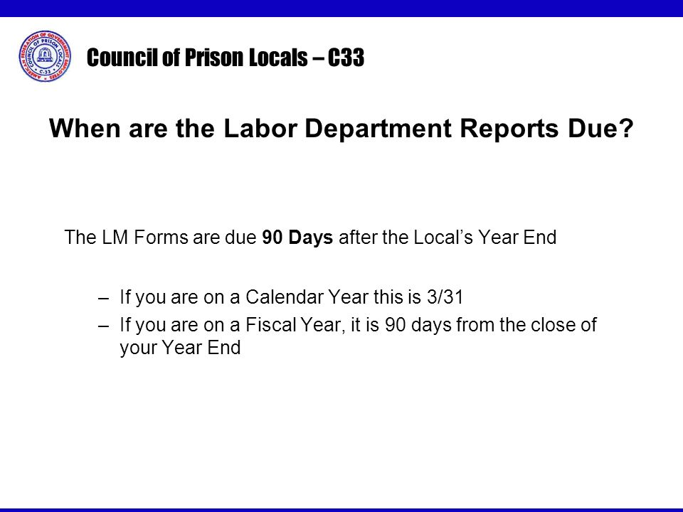 Council of Prison Locals – C33 When are the Labor Department Reports Due.