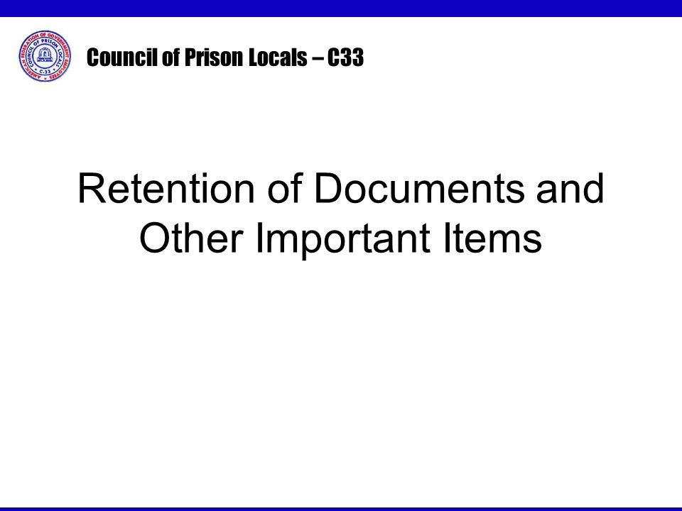 Council of Prison Locals – C33 Retention of Documents and Other Important Items