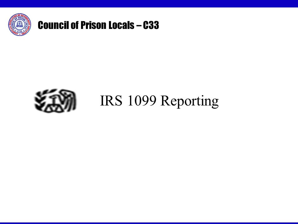 Council of Prison Locals – C33 IRS 1099 Reporting