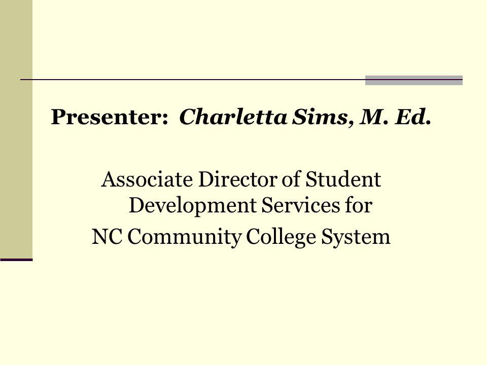 Presenter: Charletta Sims, M.Ed.