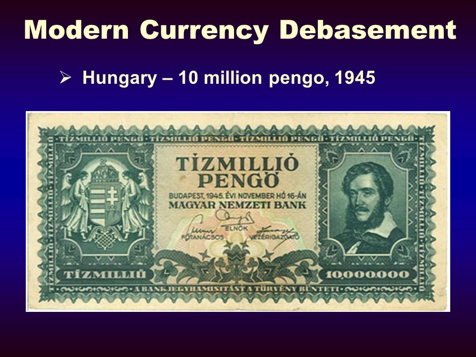 Modern Currency Debasement Hungary – 10 million pengo, 1945