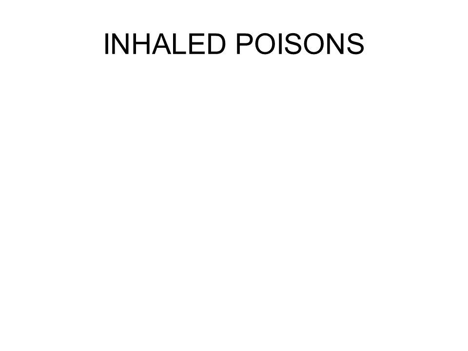 INHALED POISONS