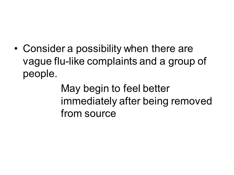 Consider a possibility when there are vague flu-like complaints and a group of people.