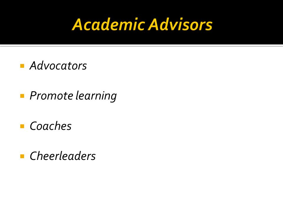 Advocators Promote learning Coaches Cheerleaders