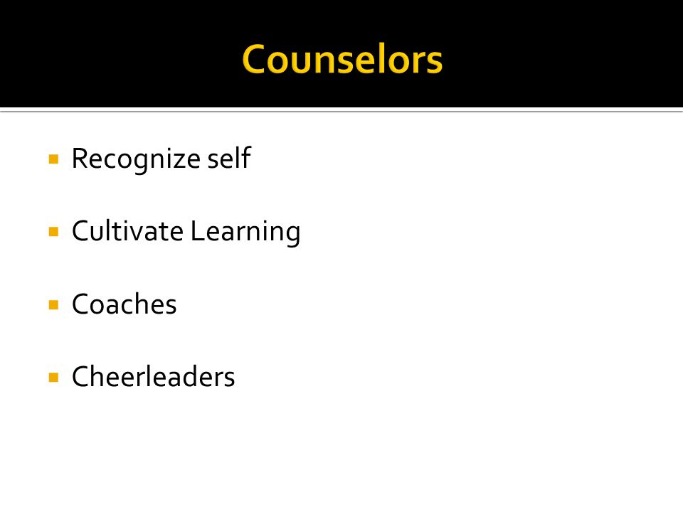Recognize self Cultivate Learning Coaches Cheerleaders
