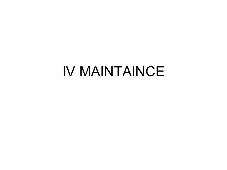 IV MAINTAINCE