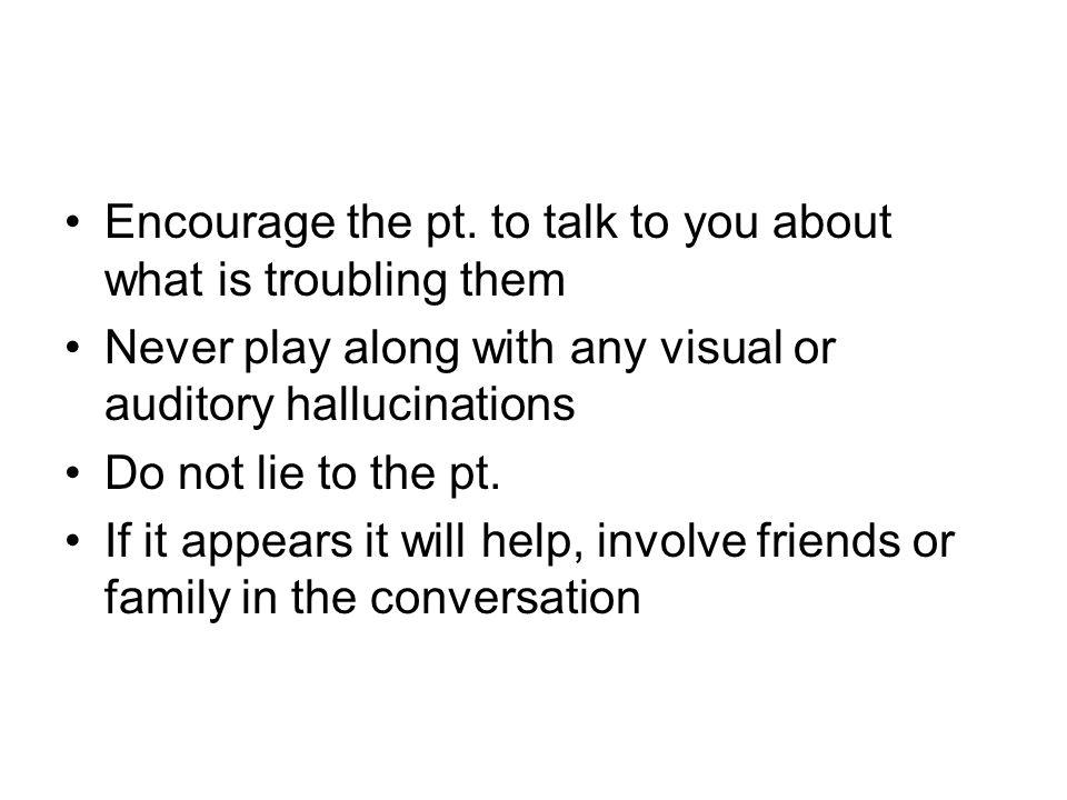Encourage the pt.