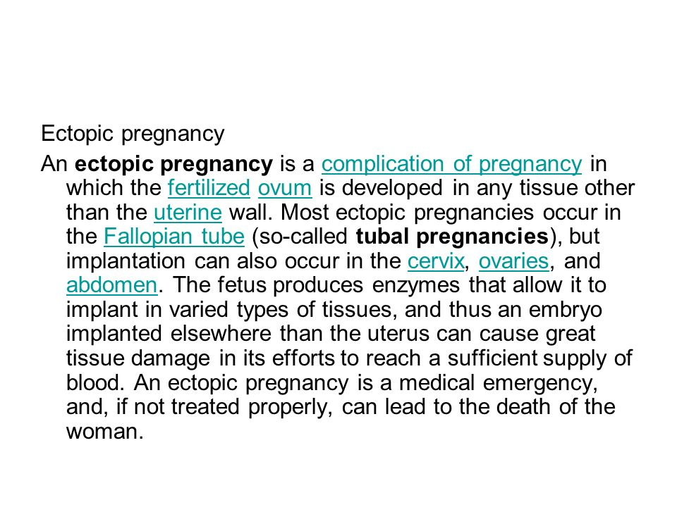 Ectopic pregnancy An ectopic pregnancy is a complication of pregnancy in which the fertilized ovum is developed in any tissue other than the uterine w