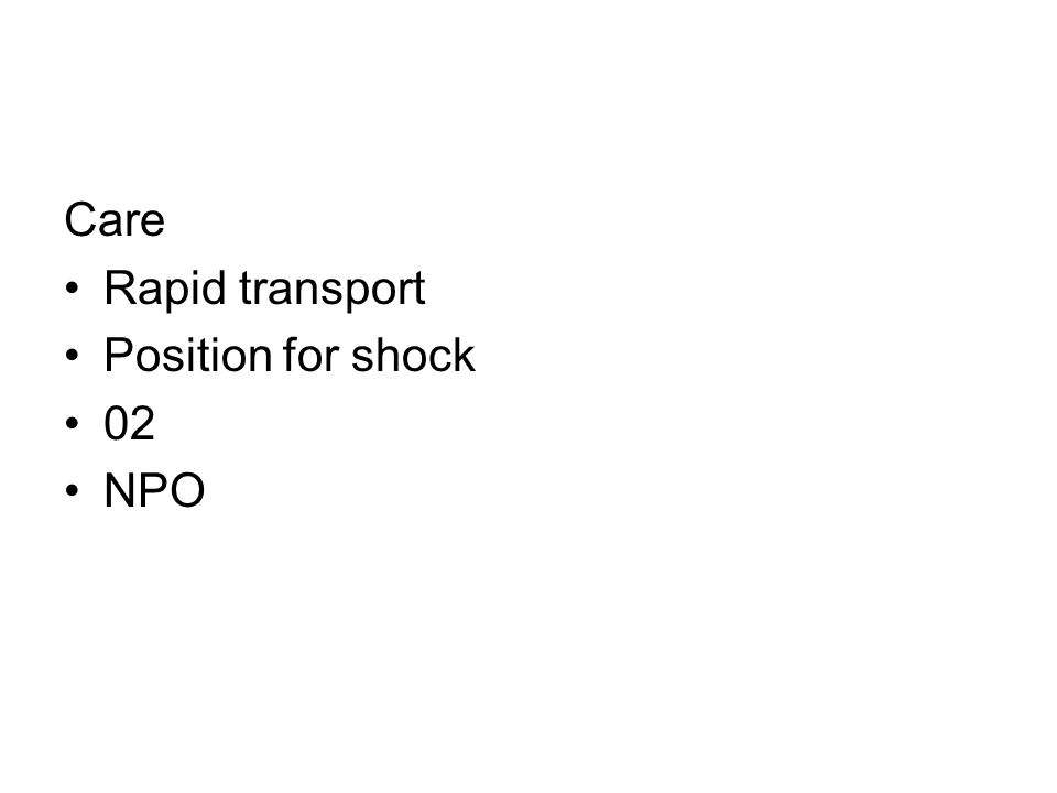 Care Rapid transport Position for shock 02 NPO