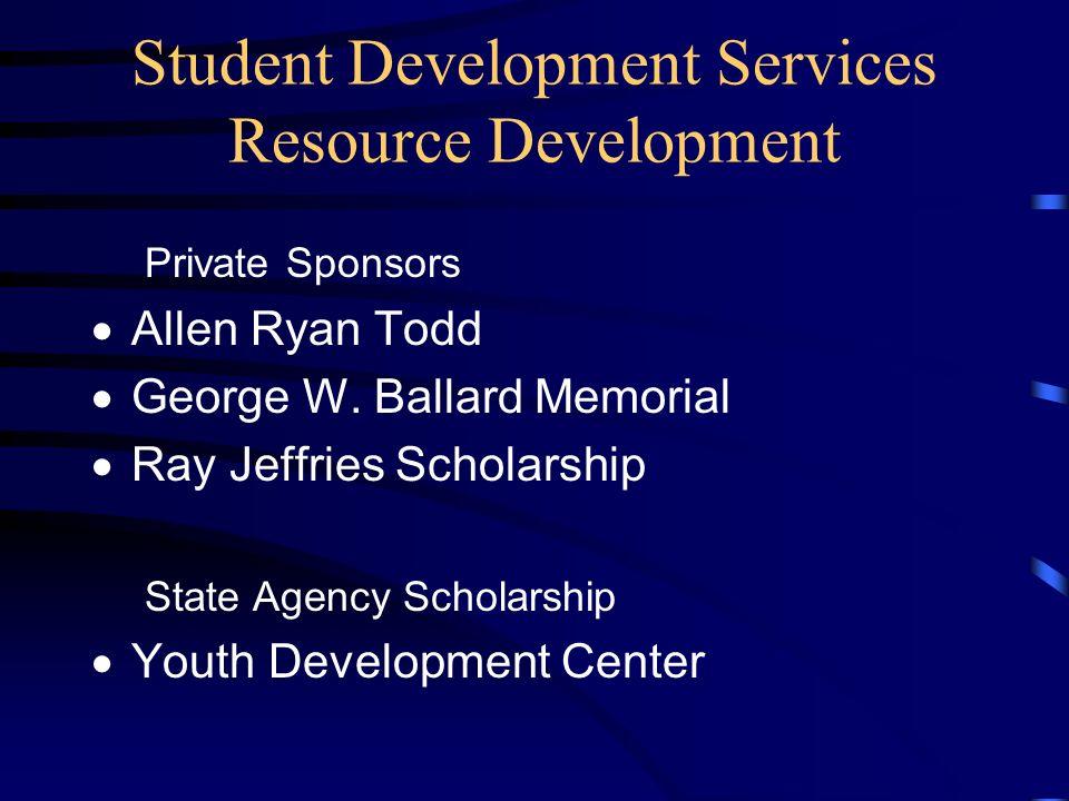 Student Development Services Resource Development Corporate Sponsors Progress Energy Scholarships - $45,000 Rodney E.