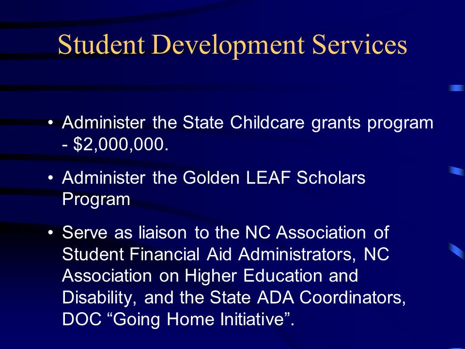 Student Development Services Administer the State Childcare grants program - $2,000,000.