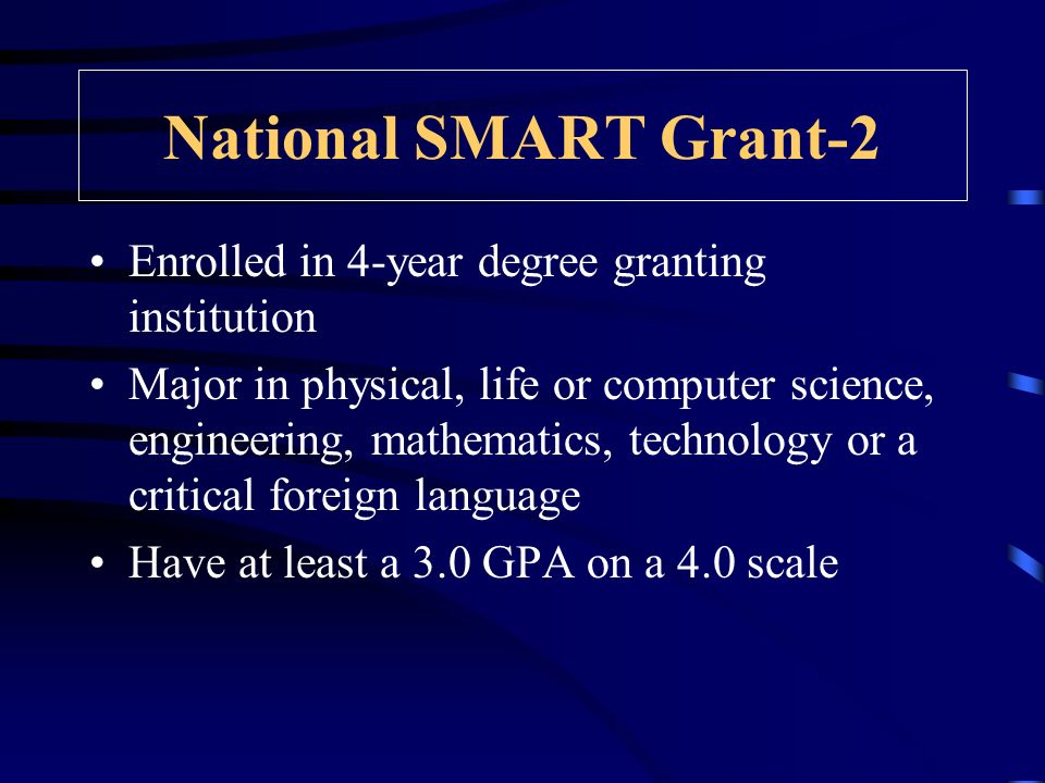 National SMART Grant-1 Available when CC students transfers to a 4-year school Students may receive $4000 awards for the third and fourth academic yea