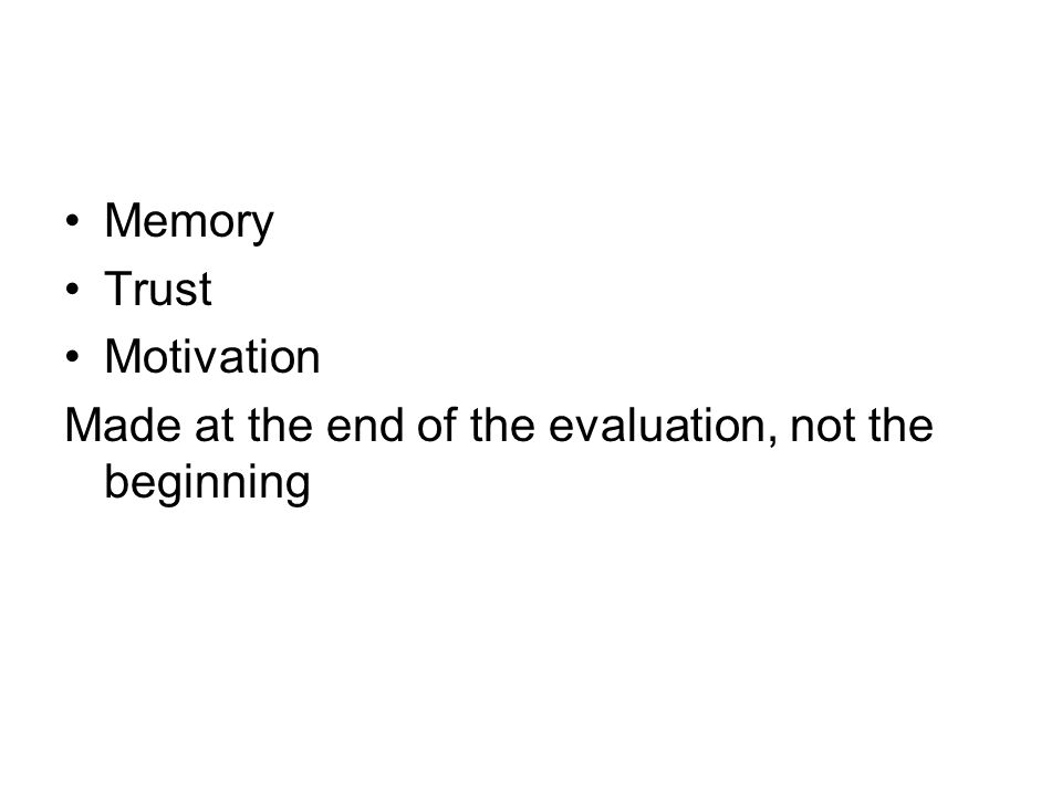 Memory Trust Motivation Made at the end of the evaluation, not the beginning