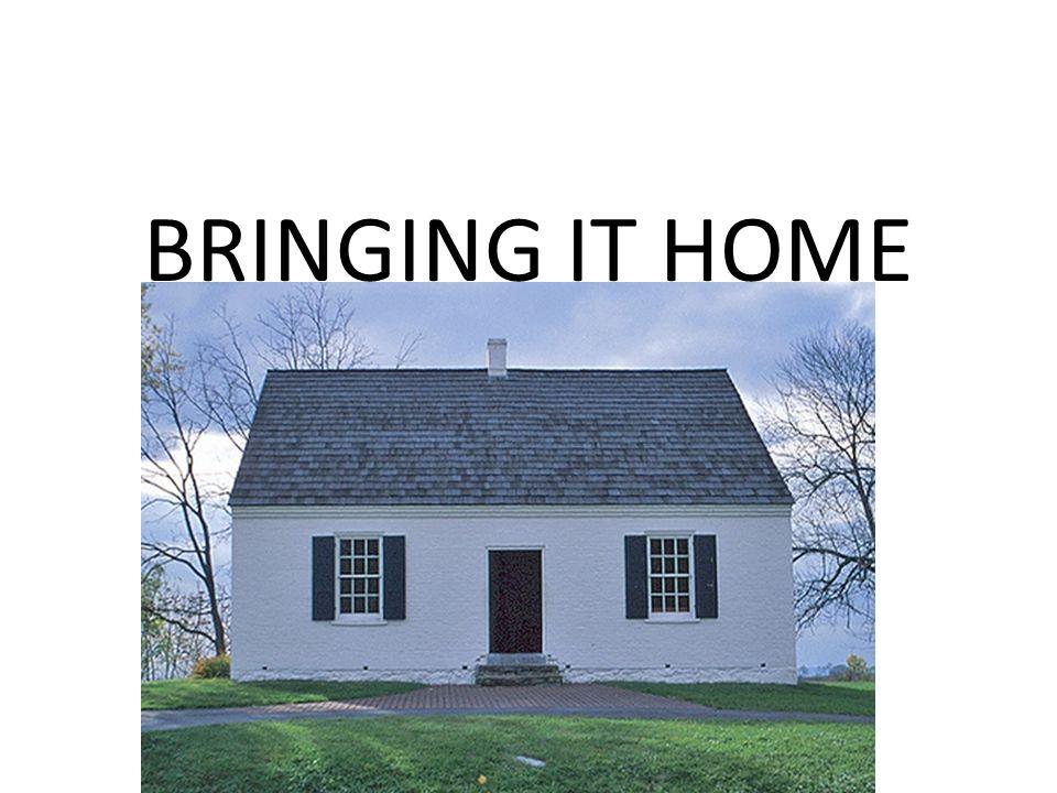 BRINGING IT HOME