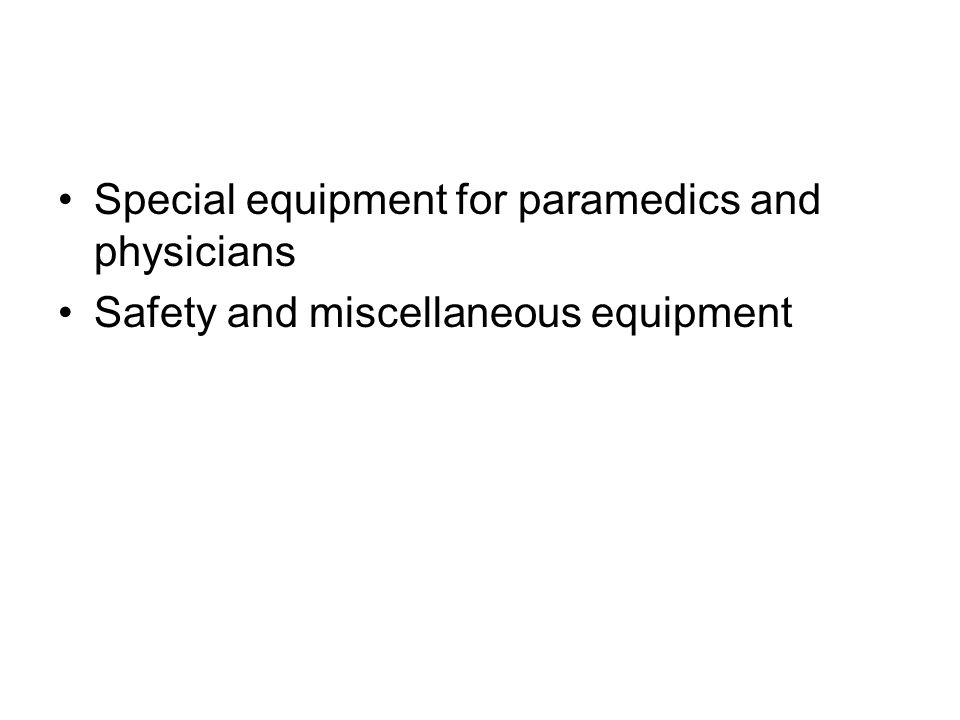 Special equipment for paramedics and physicians Safety and miscellaneous equipment