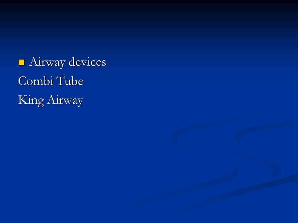 Airway devices Combi Tube King Airway