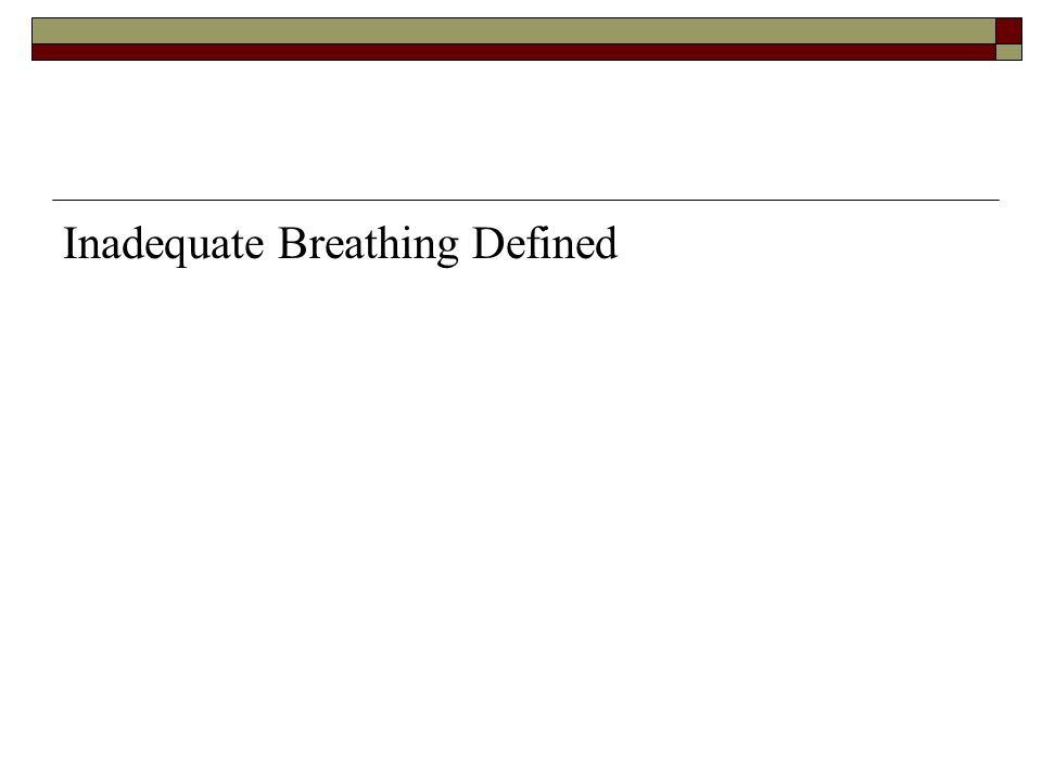 Inadequate Breathing Defined