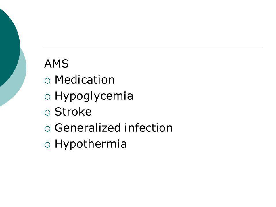 AMS Medication Hypoglycemia Stroke Generalized infection Hypothermia