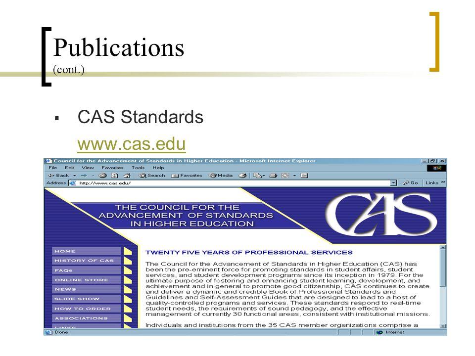 Publications (cont.) CAS Standards www.cas.edu