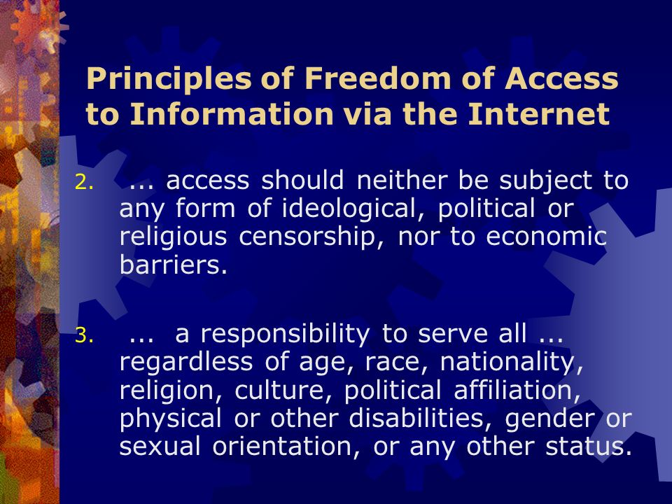 Principles of Freedom of Access to Information via the Internet 2....