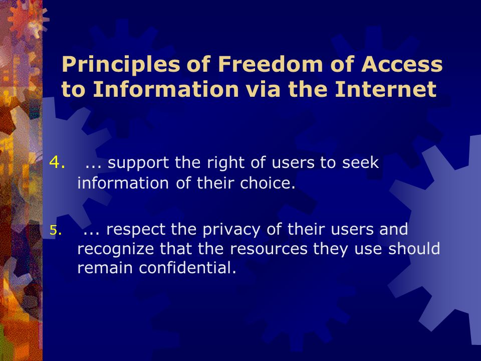 Principles of Freedom of Access to Information via the Internet 4....
