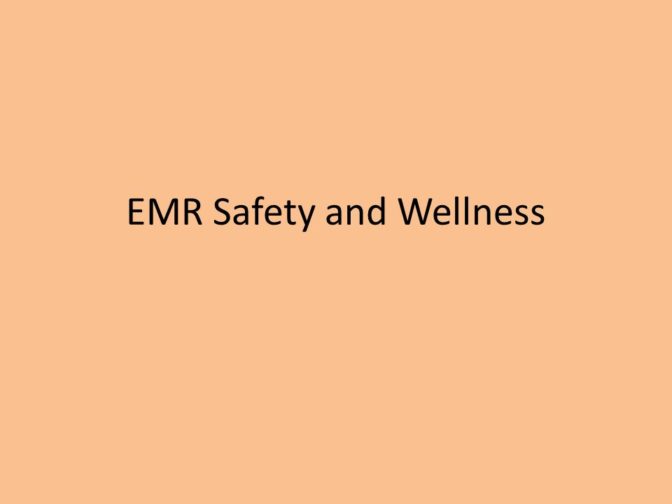 EMR Safety and Wellness