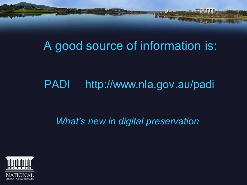 A good source of information is: PADI http://www.nla.gov.au/padi Whats new in digital preservation