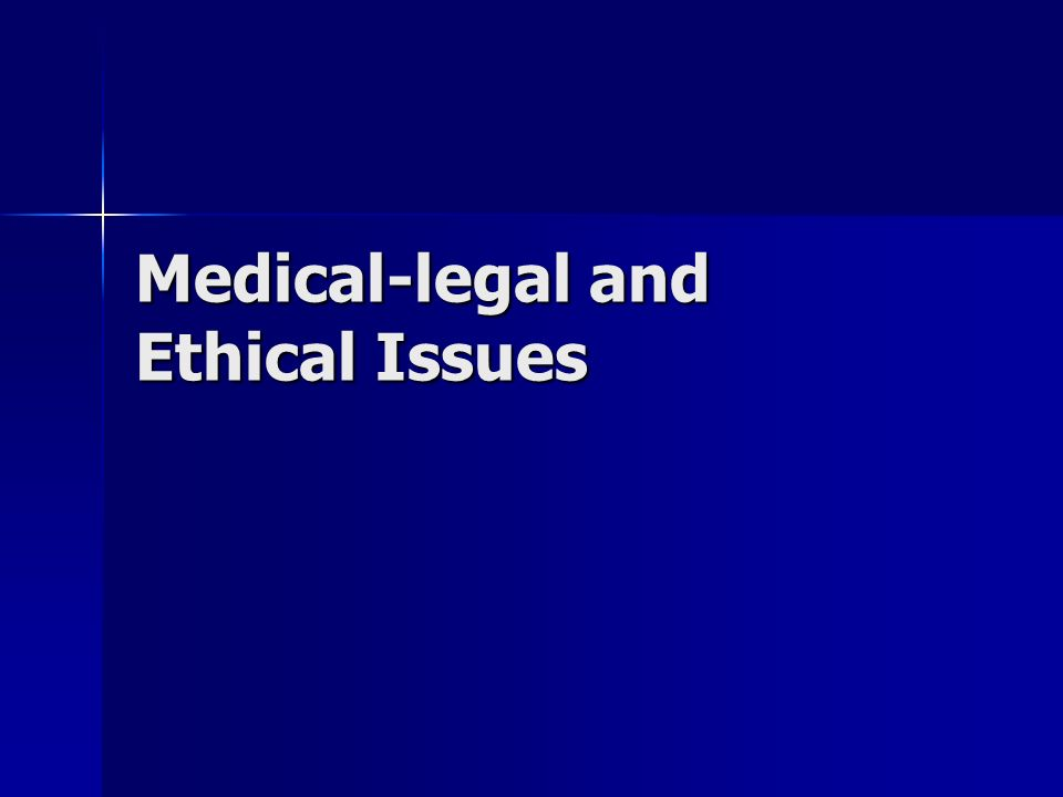 Medical-legal and Ethical Issues