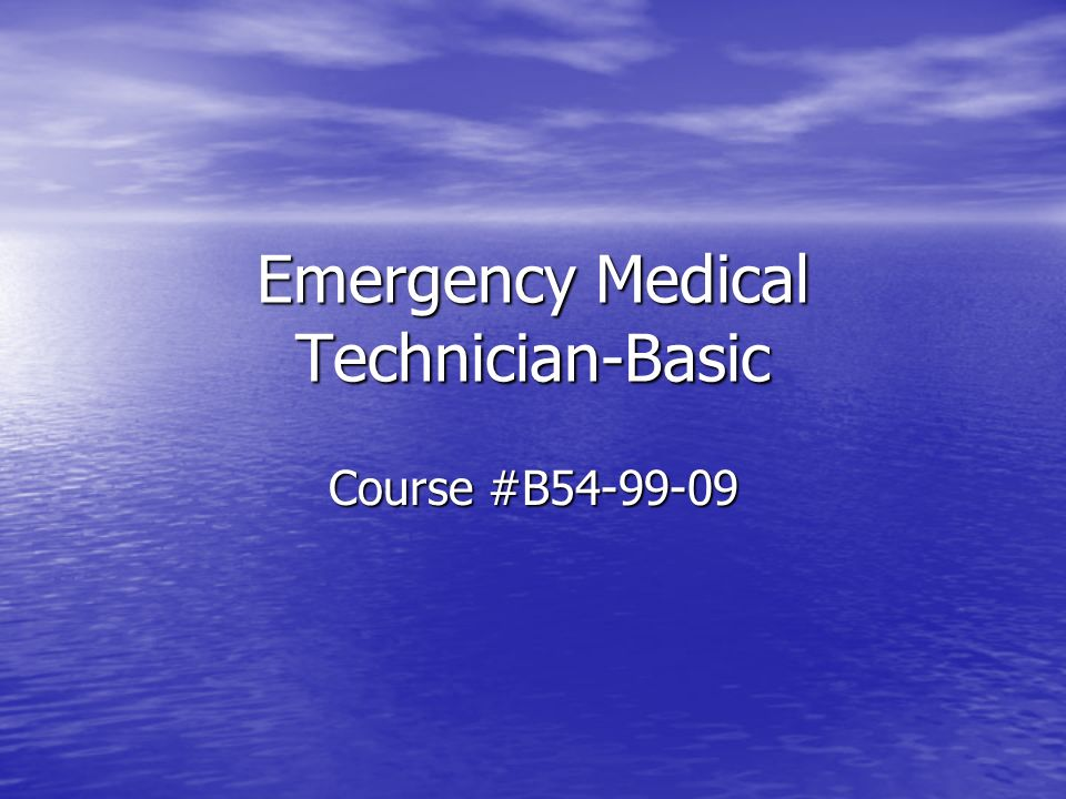 Emergency Medical Technician-Basic Course #B54-99-09