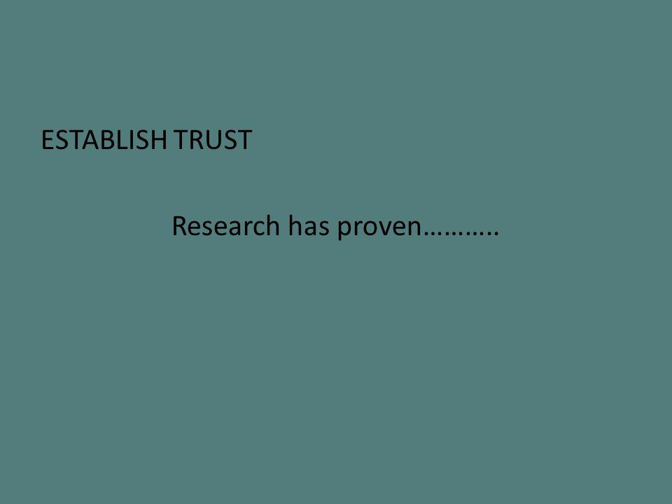 ESTABLISH TRUST Research has proven………..